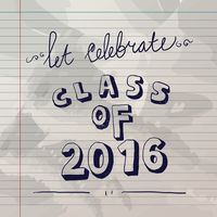 Lets celebrate class of 2016