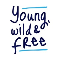 Young, wild and free quote design