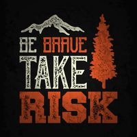 Be brave take risk typography design