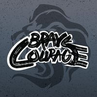 Brave courage typography design