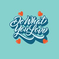 Do what you love typography design