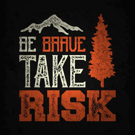 Brave : Be brave take risk typography design