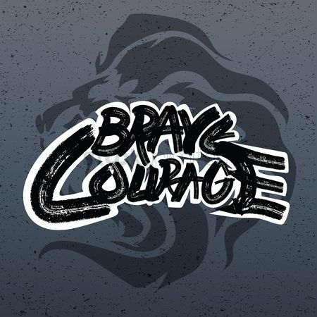Challenges : Brave courage typography design