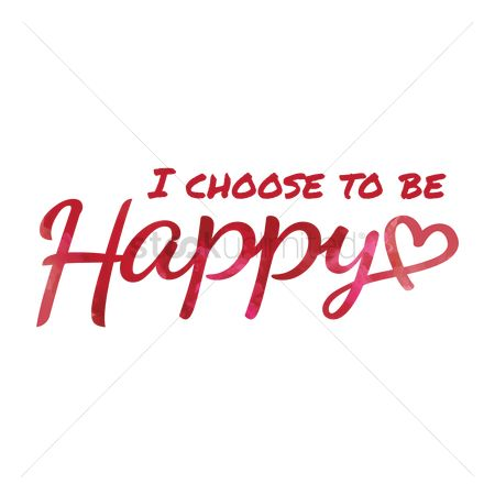 Quotation : I choose to be happy