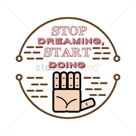 Stop dreaming : Motivational quote