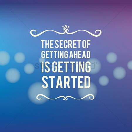 Fonts : The secret of getting ahead is getting started quote