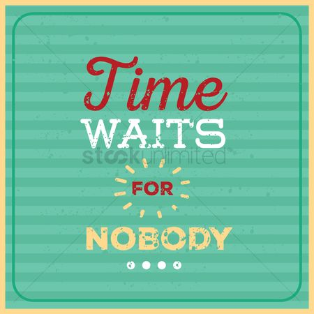 Time : Time waits for nobody quote