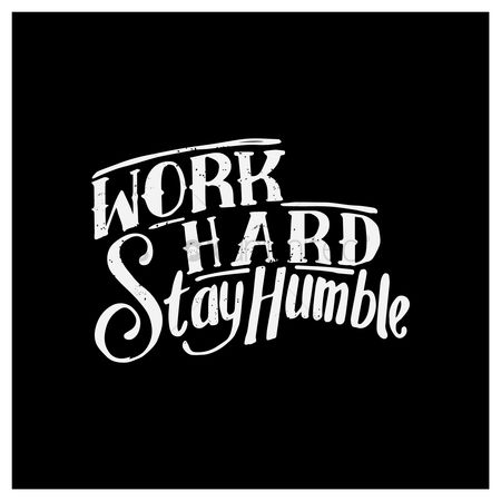 Fonts : Work hard stay humble quote