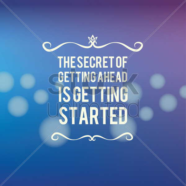 the secret of getting ahead is getting started quote vector graphic