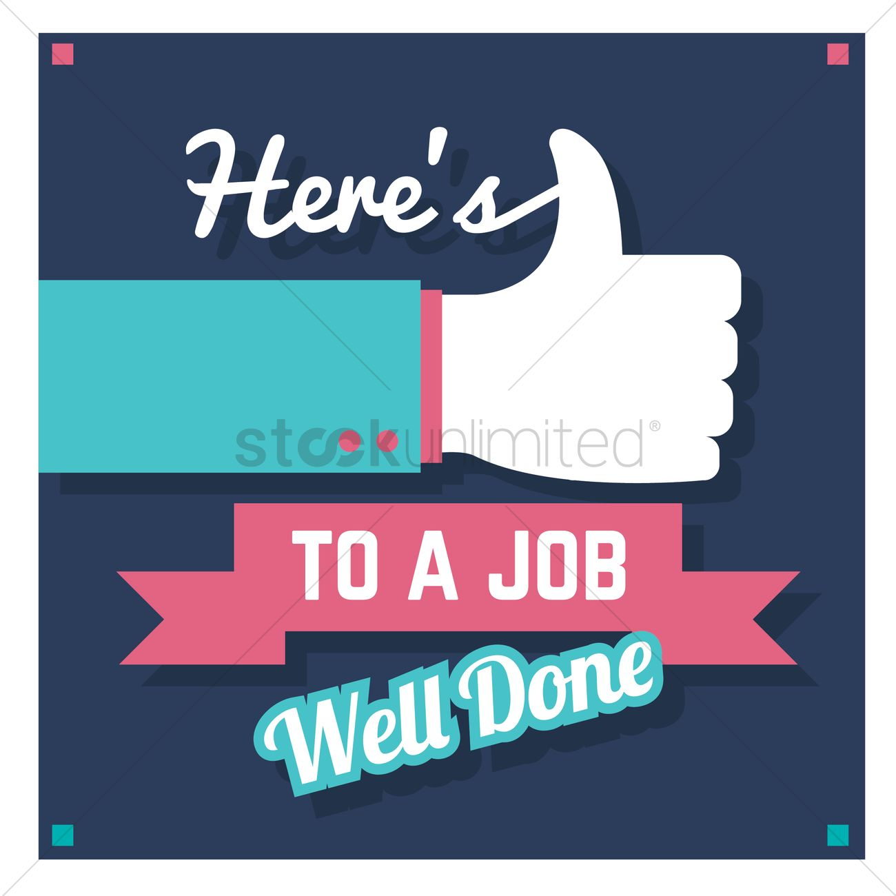 Nice Hereu0027s To A Job Well Done Vector Graphic With Job Well Done